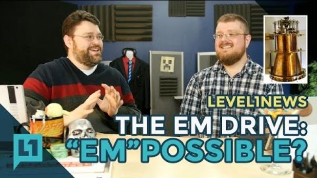 "Embedded thumbnail for Level1News: Em Drive: ""Em""possible? -- 2016-11-14"