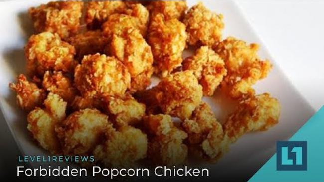 Embedded thumbnail for Level1 News February 21 2020: Forbidden Popcorn Chicken