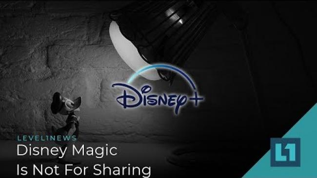 Embedded thumbnail for Level1 News August 21 2019: Disney Magic Is Not For Sharing