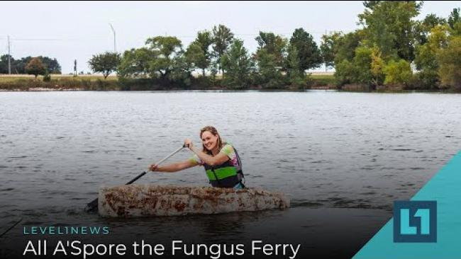 Embedded thumbnail for Level1 News April 25 2020: All A'Spore the Fungus Ferry