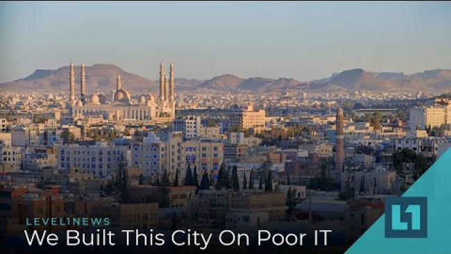 Embedded thumbnail for Level1 News January 21 2020: We Built This City On Poor IT