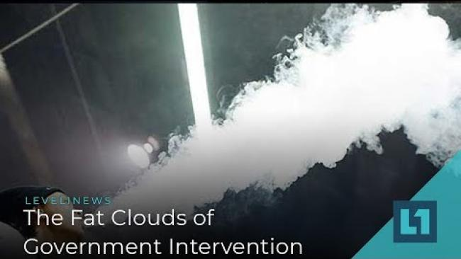 Embedded thumbnail for Level1 News September 24 2019: The Fat Clouds of Government Intervention