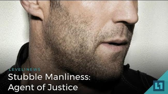 Embedded thumbnail for Level1 News July 3rd 2018: Stubble Manliness - Agent of Justice