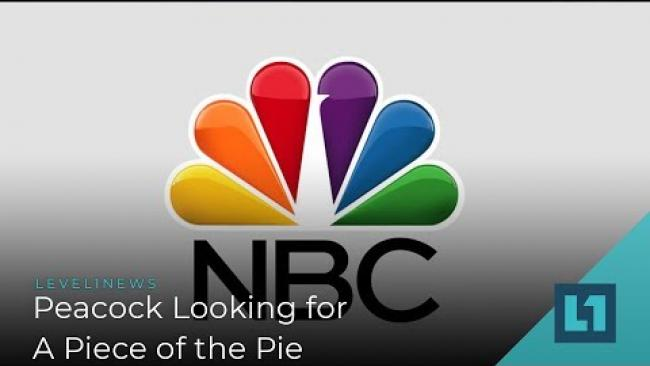 Embedded thumbnail for Level1 News September 25 2019: Peacock Looking For A Piece of the Pie