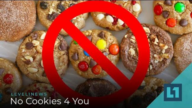 Embedded thumbnail for Level1 News January 22 2020: No Cookies 4 You