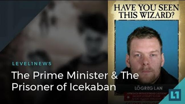 Embedded thumbnail for Level1 News April 23 2018: The Prime Minister & The Prisoner of Icekaban