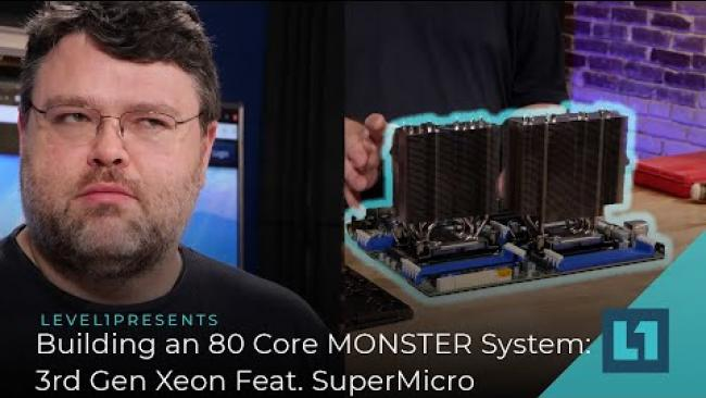 Embedded thumbnail for Building an 80 Core MONSTER System: 3rd Gen Xeon ft. SuperMicro