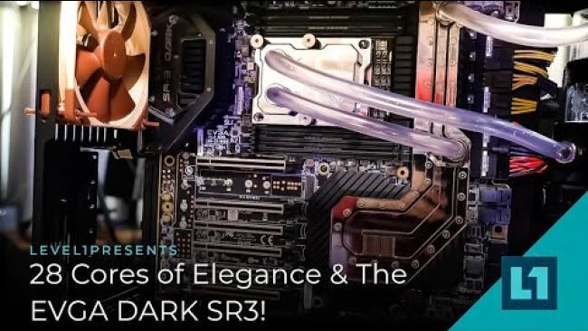 Embedded thumbnail for 28 Cores of Elegance & The EVGA Dark SR3