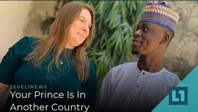 Embedded thumbnail for Level1 News December 15 2020: Your Prince Is In Another Country