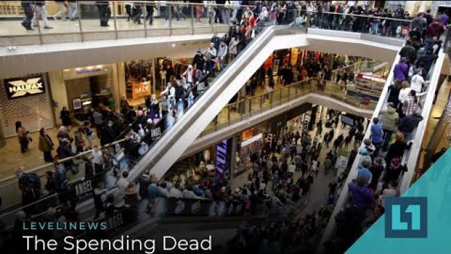 Embedded thumbnail for Level1 News April 21 2020: The Spending Dead