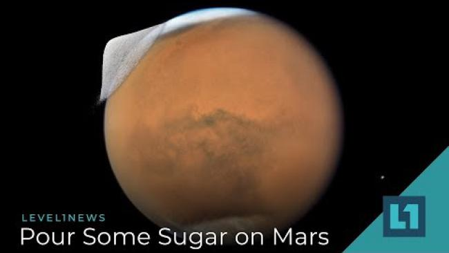 Embedded thumbnail for Level1 News September 11 2018: Pour Some Sugar on Mars Patron Edition