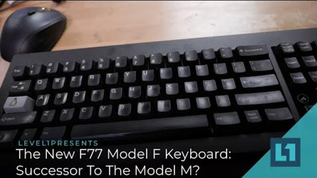 Embedded thumbnail for The New F77 Model F Keyboard: Successor To The Model M?
