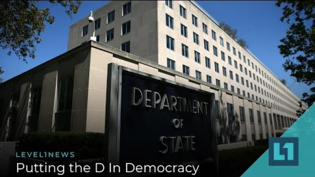 Embedded thumbnail for Level1 News August 10 2021: Putting The D In Democracy