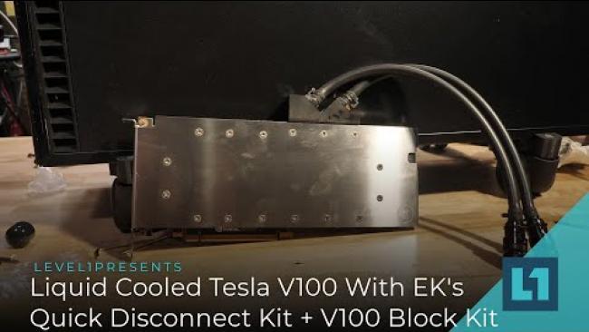 Embedded thumbnail for Liquid Cool Your Tesla V100 With EK's Quick Disconnect Kit + EK V100 Block Kit
