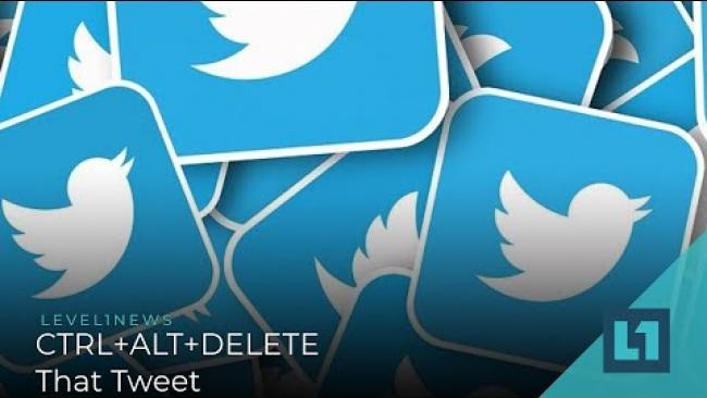 Embedded thumbnail for Level1 News March 16 2021: CTRL+ALT+DELETE That Tweet