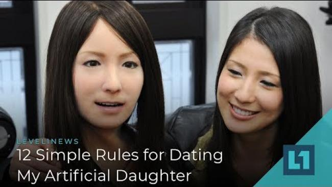 Embedded thumbnail for Level1 News November 8 2019: 12 Simple Rules for Dating My Artificial Daughter