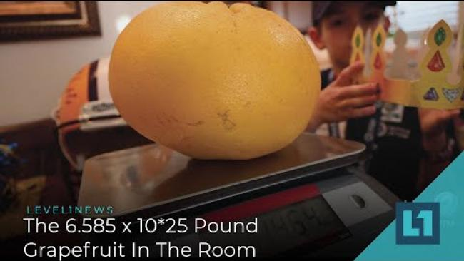 Embedded thumbnail for Level1 News July 24 2020: The 6.585 x 10*25 Pound Grapefruit In The Room