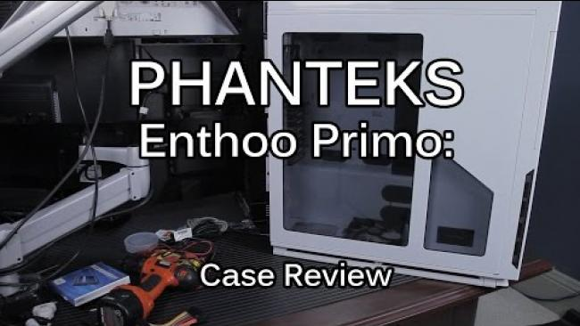 Embedded thumbnail for Phanteks Enthoo Primo: Case Review