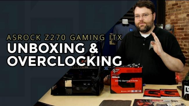 Embedded thumbnail for Unbox n Overclock: Fatal1ty ASRock Z270 Gaming ITX/ac