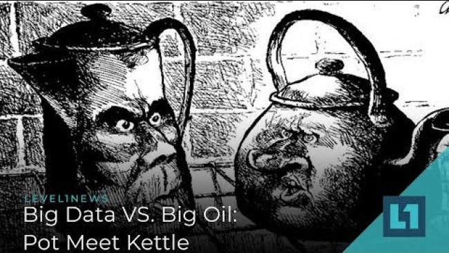 Embedded thumbnail for Level1 News November 13 2019: Big Data VS. Big Oil: Pot Meet Kettle