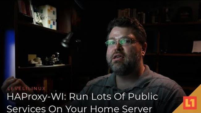 Embedded thumbnail for HAProxy-WI: Run Lots Of Public Services On Your Home Server