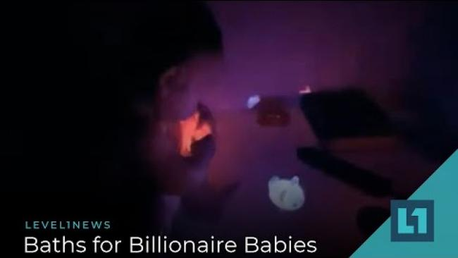 Embedded thumbnail for Level1News December 4 2020: Baths for Billionaire Babies