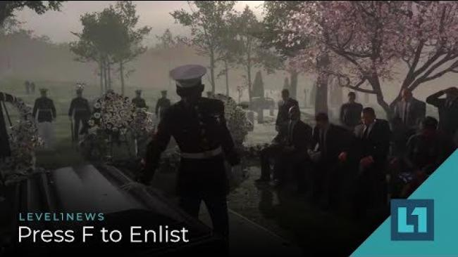 Embedded thumbnail for Level1 News January 22 2019: Press F to Enlist