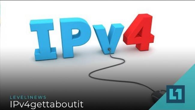 Embedded thumbnail for Level1 News November 6 2019: IPv4gettaboutit