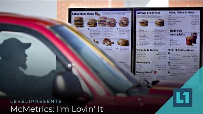 Embedded thumbnail for Level1 News June 23 2021: McMetrics: I'm Lovin' It
