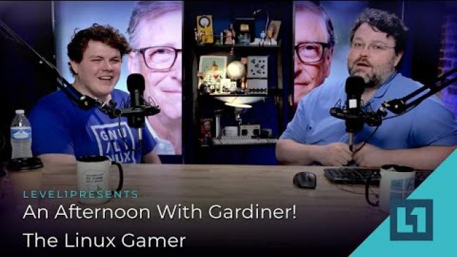 Embedded thumbnail for An Afternoon with Gardiner! - The Linux Gamer (L1 Ramble)