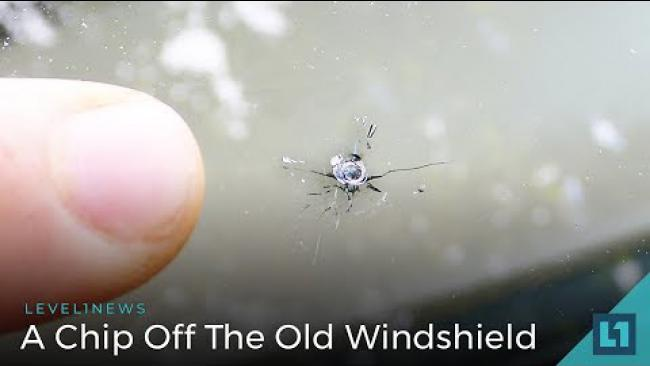 Embedded thumbnail for Level1 News June 19 2018: A Chip Off The Old Windshield Patron Edition