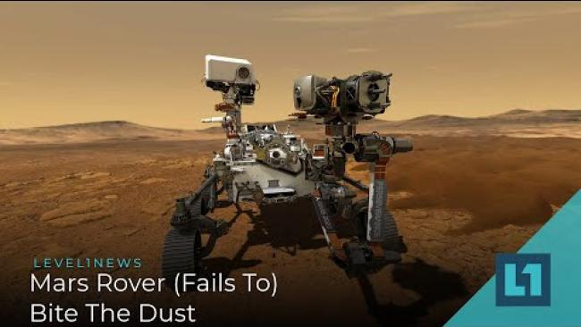 Embedded thumbnail for Level1 News January 27 2021: Mars Rover (Fails To) Bite The Dust