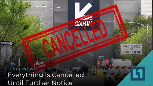 Embedded thumbnail for Level1 News March 11 2020: Everything Is Cancelled Until Further Notice