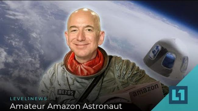 Embedded thumbnail for Level1 News June 16 2021: Amateur Amazon Astronaut