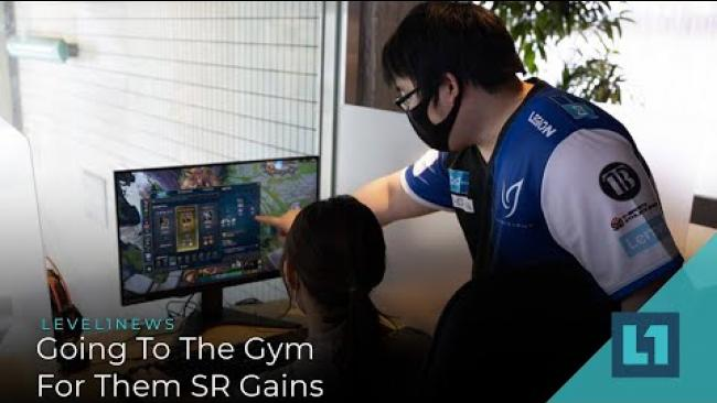 Embedded thumbnail for Level1 News May 11 2021: Going To The Gym For Them SR Gains