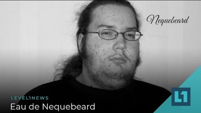 Embedded thumbnail for Level1 News February 5 2021: Eau de Nequebeard