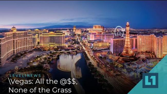 Embedded thumbnail for Level1 News April 23 2021 - Vegas: All the @$$, None of the Grass