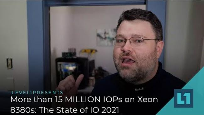Embedded thumbnail for More than 15 MILLION IOPs on Xeon 8380s: The State of IO 2021
