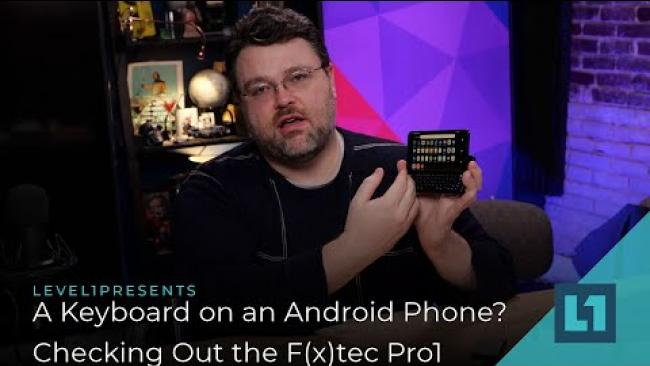 Embedded thumbnail for A Keyboard on an Android Phone? Checking Out the F(x)tec Pro1