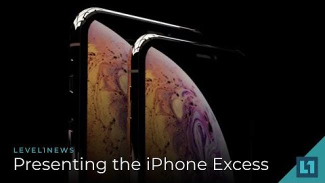 Embedded thumbnail for Level1 News September 5 2018: Presenting the iPhone Excess