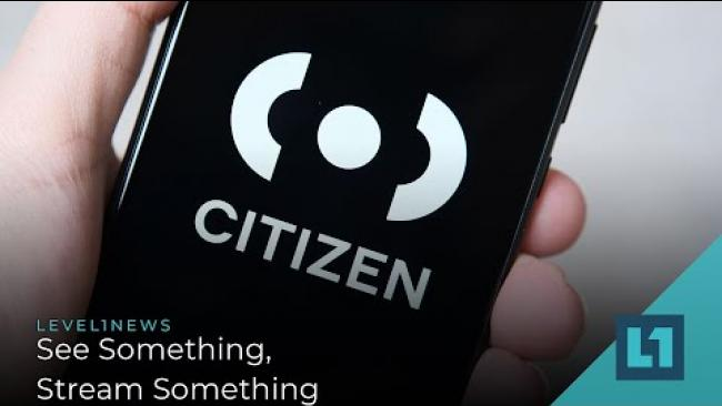 Embedded thumbnail for Level1 News August 3 2021: See Something, Stream Something
