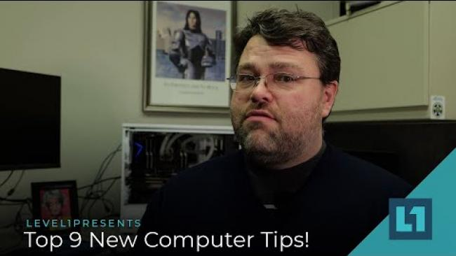Embedded thumbnail for Level1 Techs Presents: Top 9 New Computer Tips!