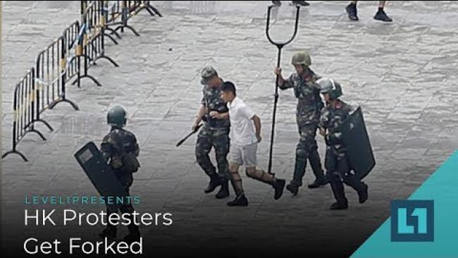 Embedded thumbnail for Level1 News August 20 2019: HK Protesters Get Forked