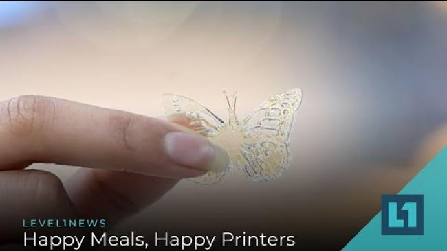 Embedded thumbnail for Level1 News February 26 2020: Happy Meals, Happy Printers
