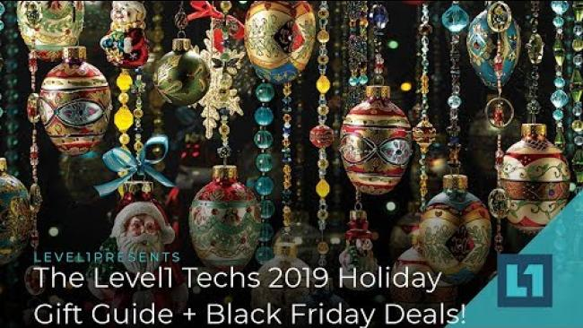 Embedded thumbnail for The Level1 Techs 2019 Holiday Gift Guide + Black Friday Deals!
