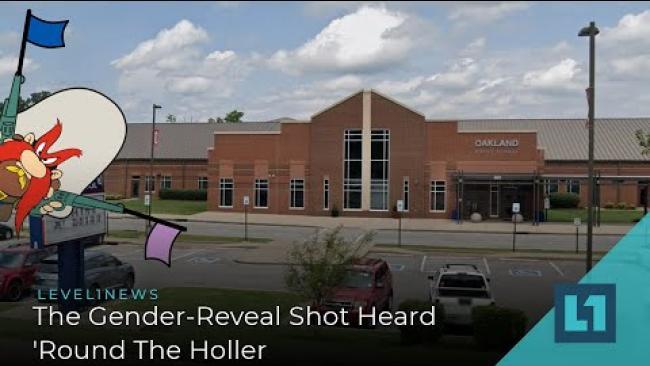 Embedded thumbnail for Level1 News September 10 2021: The Gender-Reveal Shot Heard 'Round The Holler