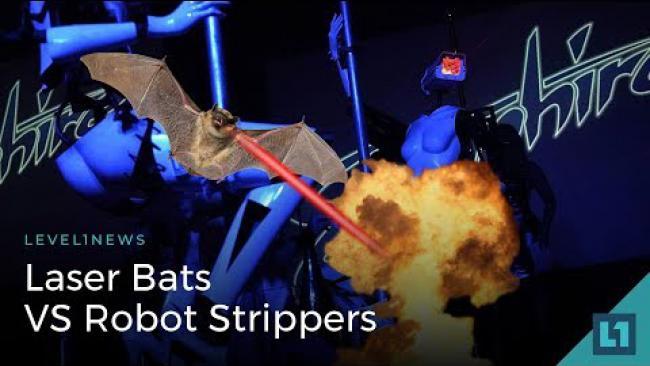 Embedded thumbnail for Level1 News January 16 2018: Laser Bats VS Robot Strippers