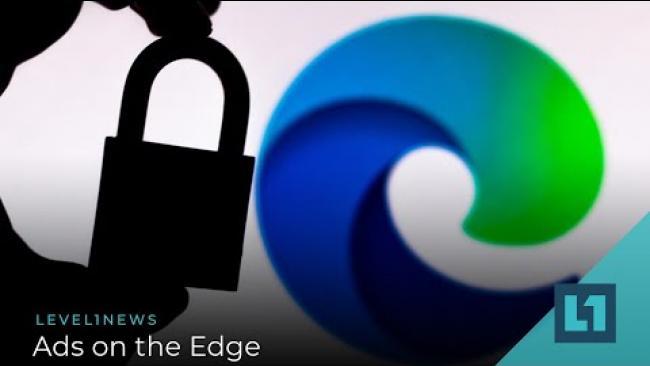 Embedded thumbnail for Level1 News December 8 2020: Ads on the Edge