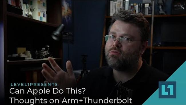Embedded thumbnail for Can Apple Do This? Thoughts on Arm+Thunderbolt
