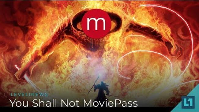 Embedded thumbnail for Level1 News August 1 2018: You Shall Not MoviePass!